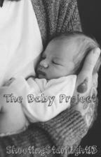 The Baby Project by shootingstarlight13