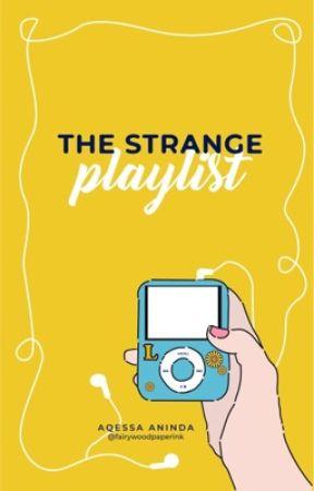 The Strange Playlist (#2) by fairywoodpaperink