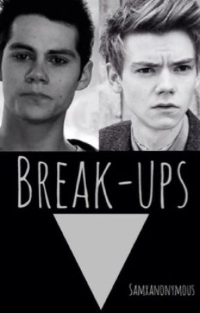 Break-Ups (Newtmas Short Story) (COMPLETED) by samxanonymous