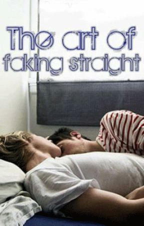 The Art of Faking Straight by Dezzypants