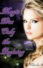 Magic was Only the Beginning {Clary Riddle Sequel} by CharlieA
