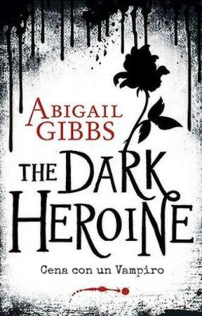 The Dark Heroine: Cena Con Un Vampiro by AbigailGibbs12
