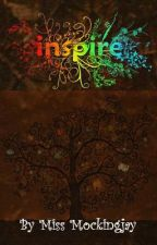 Inspire (One-Shots) (On Hold) by Miss_Mockingjay