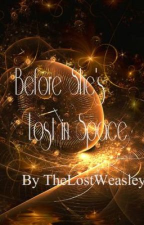 Before She's Lost in Space by TheLostWeasley