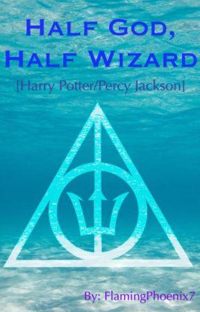 Half God, Half Wizard [Harry Potter/Percy Jackson] by FlamingPhoenix7