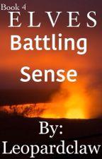 ELVES Book 4: Battling Sense by Leopardclaw