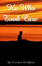 He Who Took Care (Naruto fanfiction) by Yukimoto-Namikaze