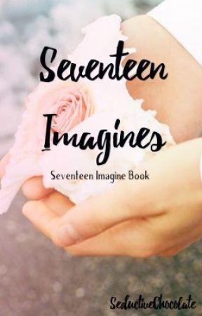Seventeen Imagines by SeductiveChocolate