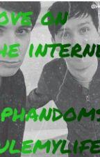 love on the internet (phan) by phandomsrulemylife