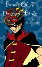 Parade of a Thousand Birds by RingLeader_Robin