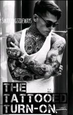 The Tattooed Turn-On by swayingsideways