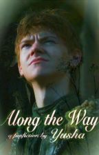 Along The Way (Jojen Reed Love Story/Fanfiction)[Game Of Thrones] by yusha_g