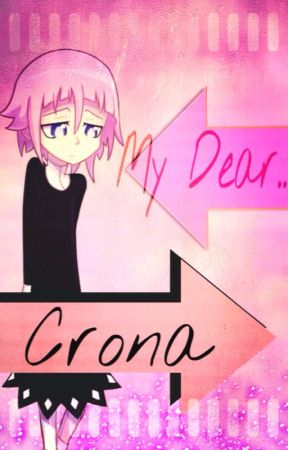 My Dear Crona... (A Soul Eater Fanfiction) by kittenum