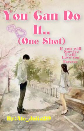 You Can Do It (One Shot/Editing) by Ate_Julia29