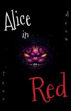 Alice in Red (ON HOLD) by SERAtESS