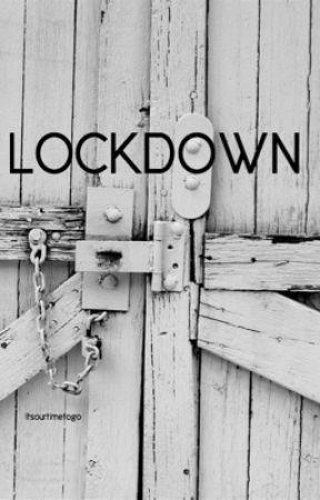 Lockdown by itsourtimetogo