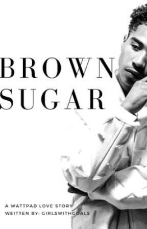 Brown Sugar by GirlsWithGoals