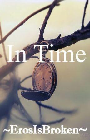 In Time [Part 2 ng Pag-ibig sa Papel] by ErosIsBroken