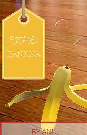 THE BANANA by ebssizzzle