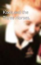 Koda and the Three Horses. by xKodaBearx