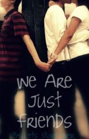 Just Friends by LetsStartOver