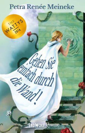 Gehen Sie einfach durch die Wand! [Teil 1 als Leseprobe] by Petra-Renee-Meineke