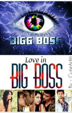 Love In Big boss --{COMPLETED}-- by IMPERFECTLITTLEWORLD