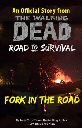 Fork in the Road: A Walking Dead Tale in Four Parts by WalkingDeadRoadtoSurvival