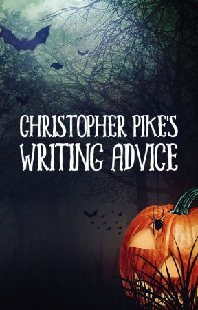 Christopher Pike's Writing Advice by RealChristopherPike
