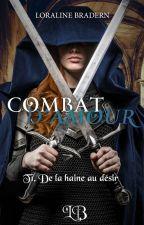 Combat d'amour - Tome 1 [ Editions AdA - novembre 2018] par Loraline_Bradern