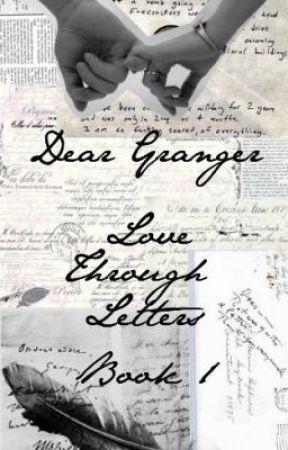 Dear Granger (Love Through Letters: Book 1) by ThePotterPrincess