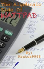 The Algebraic Side of Wattpad by Kratos9966