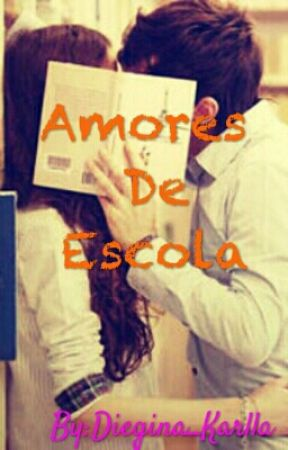 Amores de Escola by Diih_Karlla