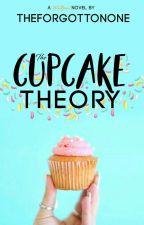 The Cupcake Theory by theforgottonone
