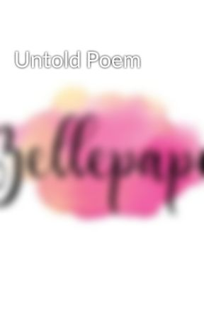 Untold Poem by bellepaper