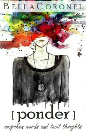 Ponder by bellacoronel91