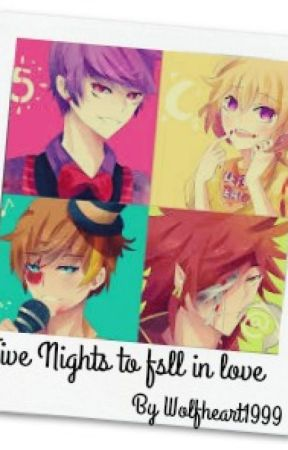 Five nights to fall in Love by Wolfheart1999