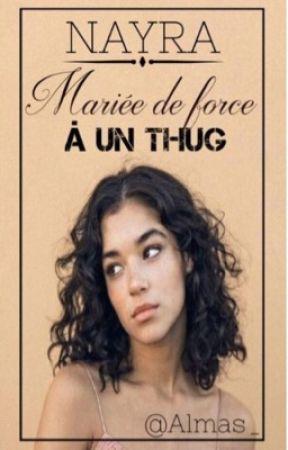Chronique de Nayra: Mariée de force a un thug. by Almas_