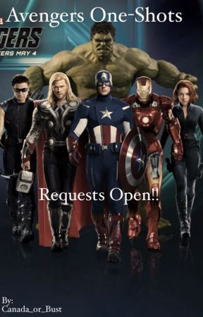 Avengers One-Shot Book (Requests Open) by Canada_or_Bust