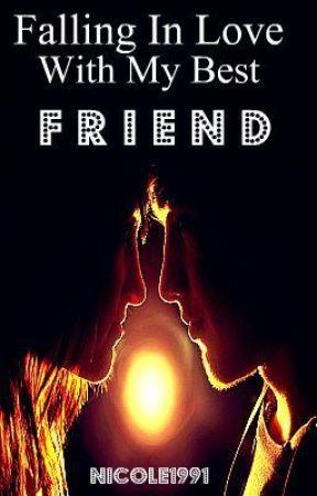 Falling In Love With My Best Friend (Watty Award 2011) by nicole1991