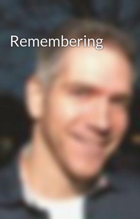 Remembering by DavidBaird