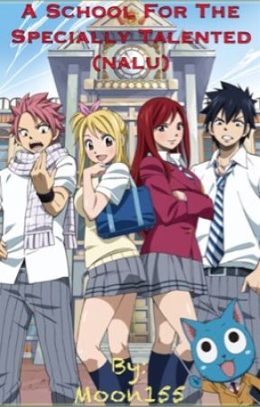 A School For The Specially Talented (NaLu) by Moon155