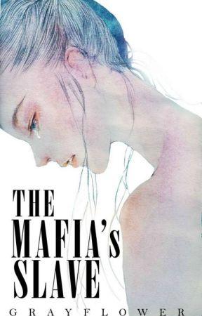 The Mafia's Slave Part 1 & 2 by grayflower
