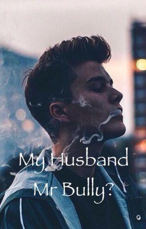 My Husband Mr Bully? by starsvanilla