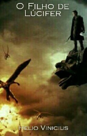 Anjos e Demônios - O filho de Lúcifer  by HelioMedeiros16