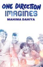 1d one- shots /Imagines by MahimaDahiya
