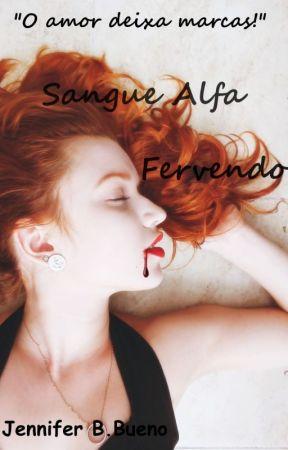 Sangue Alfa Livro II - Fervendo by Jennifer2630
