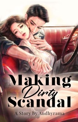 Making Dirty Scandal 「END」