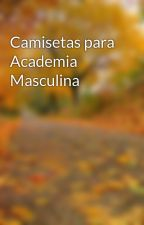 Camisetas para Academia Masculina by mmartinsconfeccoes1
