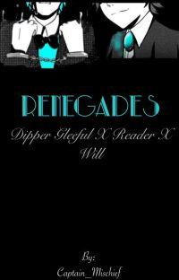 Renegades (Dipper Gleeful X Reader x Will) cover